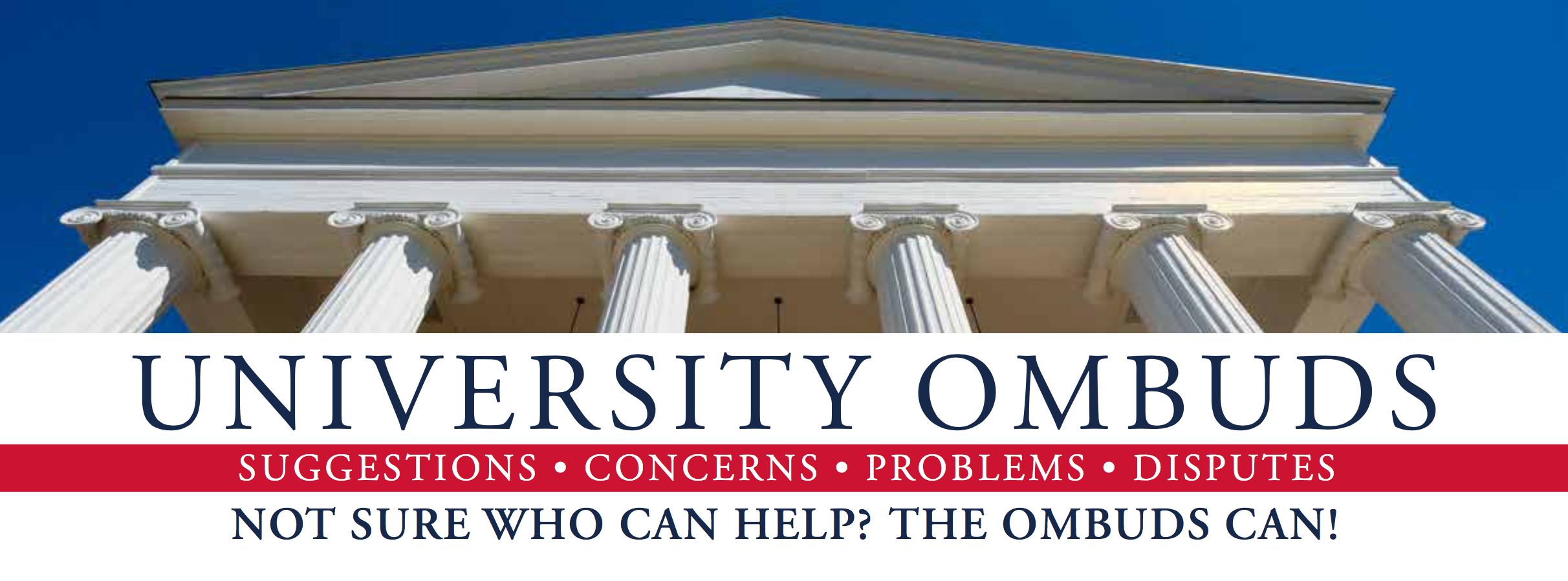 Not sure who can help with suggestions, concerns, problems, or disputes? The Ombuds can!