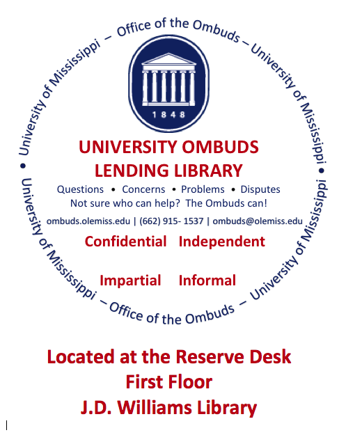 University Ombuds Lending Library is located at the reserve desk on the first floor of the J.D. William's Library.